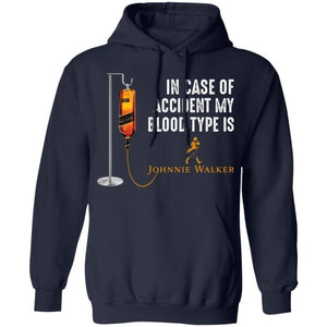 In Case Of Accident My Blood Type Is Johnnie Walker Whisky Hoodie VA09-Bounce Tee