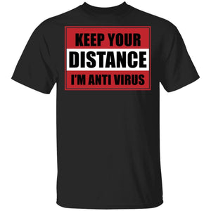 Keep Your Distance I'm Anti Virus T-shirt Coronavirus Tee VA03-Bounce Tee