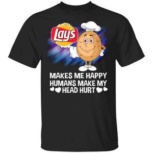 Lay's Makes Me Happy Humans Make My Head Hurt T-shirt MT03-Bounce Tee