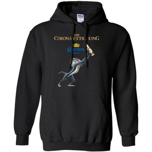 Lion King The Corona Extra Beer King Hoodie Funny Gift HA08-Bounce Tee