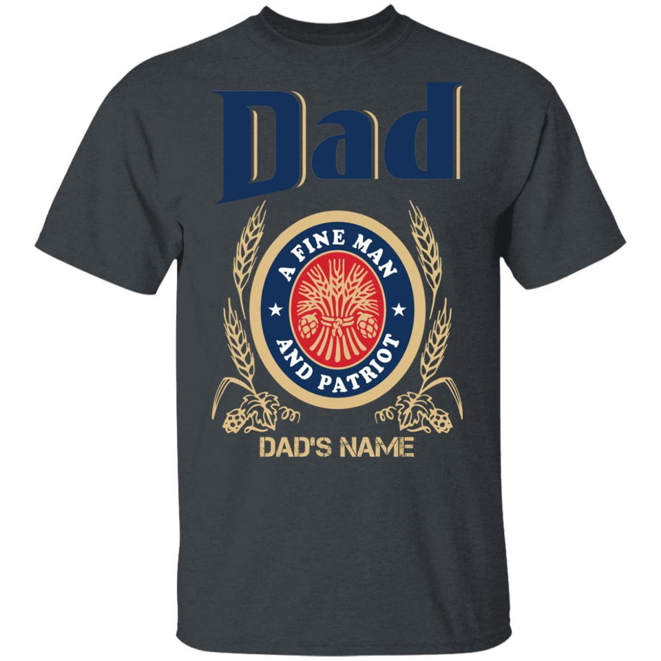 Miller Lite Dad T-shirt A Fine Man And Patriot Personalized Tee VA05-Bounce Tee