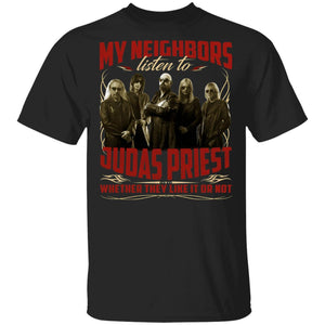 My Neighbors Listen To Judas Priest Whether They Like Or Not T-shirt VA04-Bounce Tee