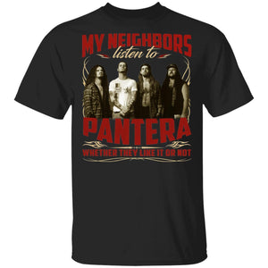 My Neighbors Listen To Pantera Whether They Like Or Not T-shirt VA04-Bounce Tee