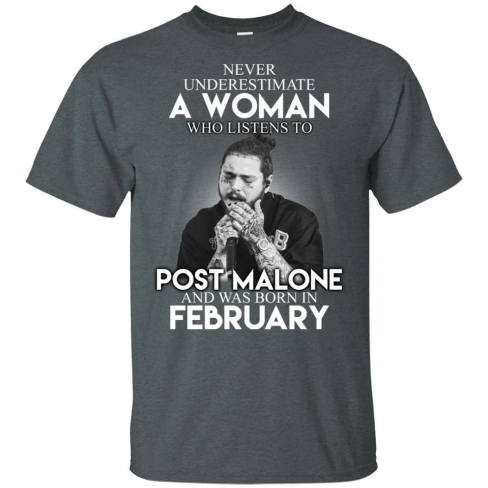 Never Underestimate A February Woman Who Listens To Post Malone T-Shirt-Bounce Tee