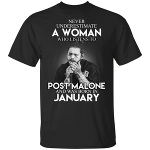 Never Underestimate A January Woman Who Listens To Post Malone T-Shirt-Bounce Tee