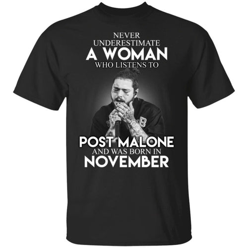 Never Underestimate A November Woman Who Listens To Post Malone T-Shirt-Bounce Tee