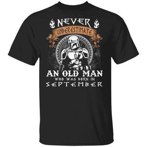 Never Underestimate A September Old Man Mandalorian T-shirt MT05-Bounce Tee