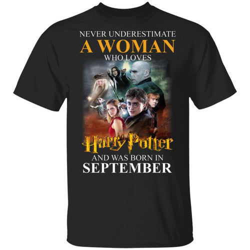 Never Underestimate A September Woman Loves Harry Potter T-shirt MT02-Bounce Tee