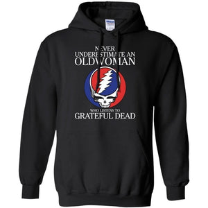 Never Underestimate An Old Woman Who Listens To Grateful Dead K01-Bounce Tee