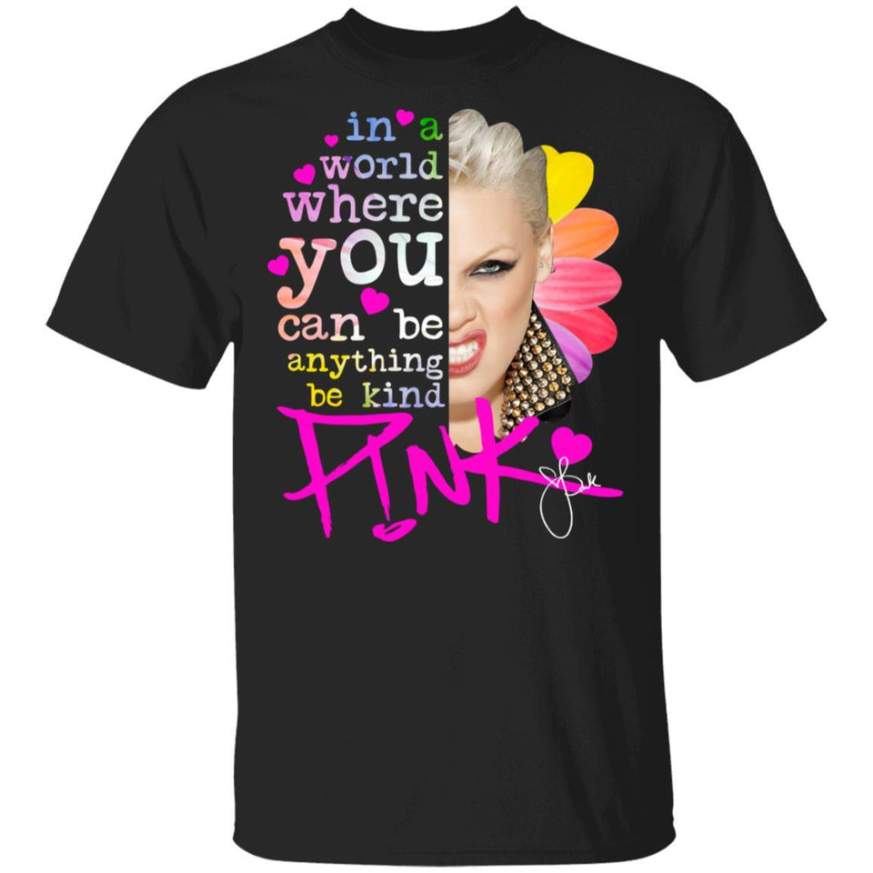 Pink T-shirt In The World You Can Be Anything Be Kind Tee MT05-Bounce Tee