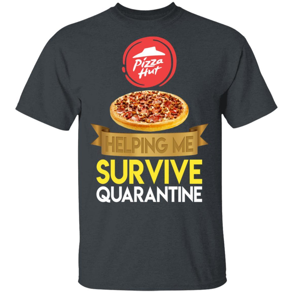 Pizza Hut Helping Me Survive Quarantine T-shirt HA05-Bounce Tee