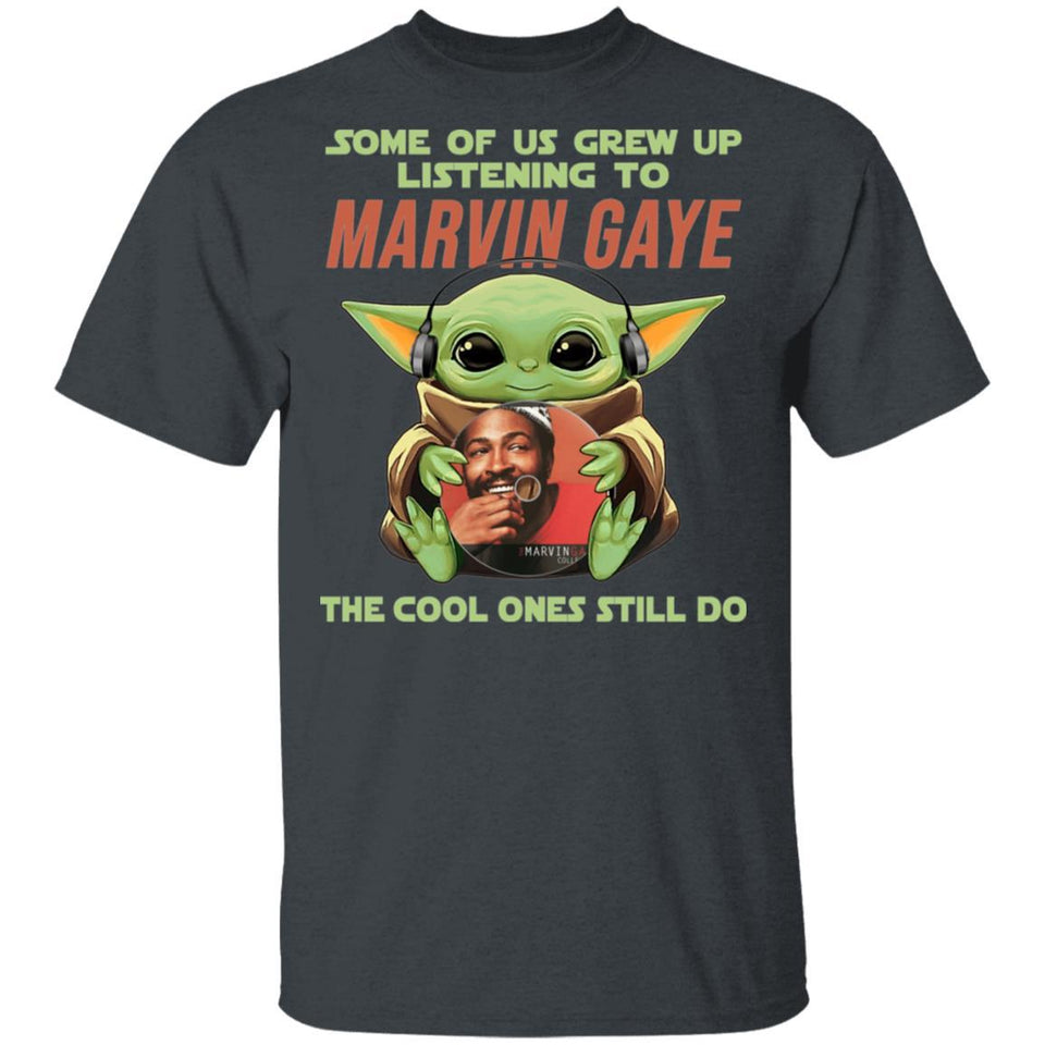 Some Grew Up Listening To Marvin Gaye T-shirt Baby Yoda Tee VA03-Bounce Tee