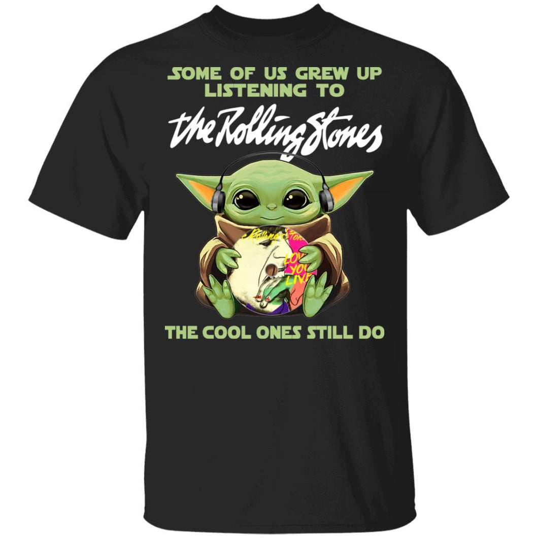 Some Grew Up Listening To The Rolling Stones T-shirt Baby Yoda Tee VA03-Bounce Tee