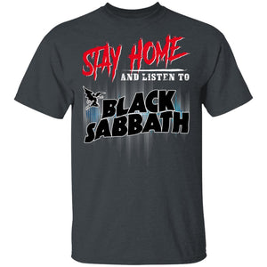 Stay Home And Listen To Black Sabbath T-shirt Rock Tee MT05-Bounce Tee