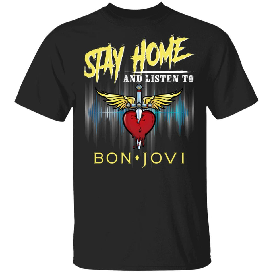 Stay Home And Listen To Bon Jovi T-shirt Rock Tee MT05-Bounce Tee
