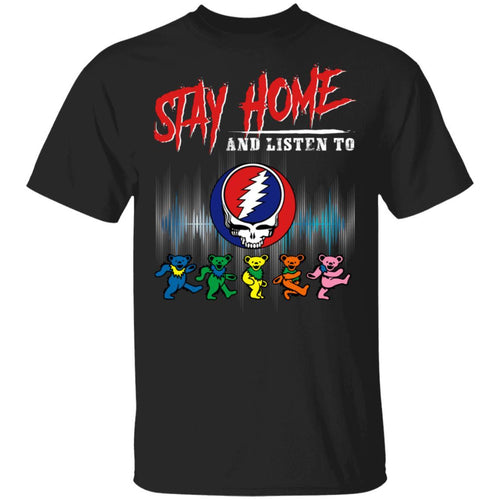 Stay Home And Listen To Grateful Dead T-shirt Rock Tee MT05-Bounce Tee