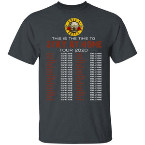 This Is The Time To Stay At Home Tour 2020 Guns N' Roses T-shirt HA03-Bounce Tee