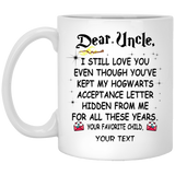 Uncle Though You've Kept My Hogwarts Letter Hidden Personalized Mug HA04-Bounce Tee