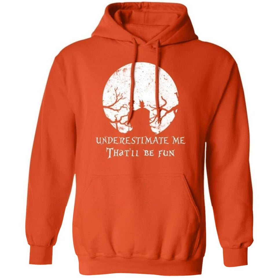 Underestimate Me That'll Be Fun Maleficent Hoodie Halloween Costume TT09-Bounce Tee