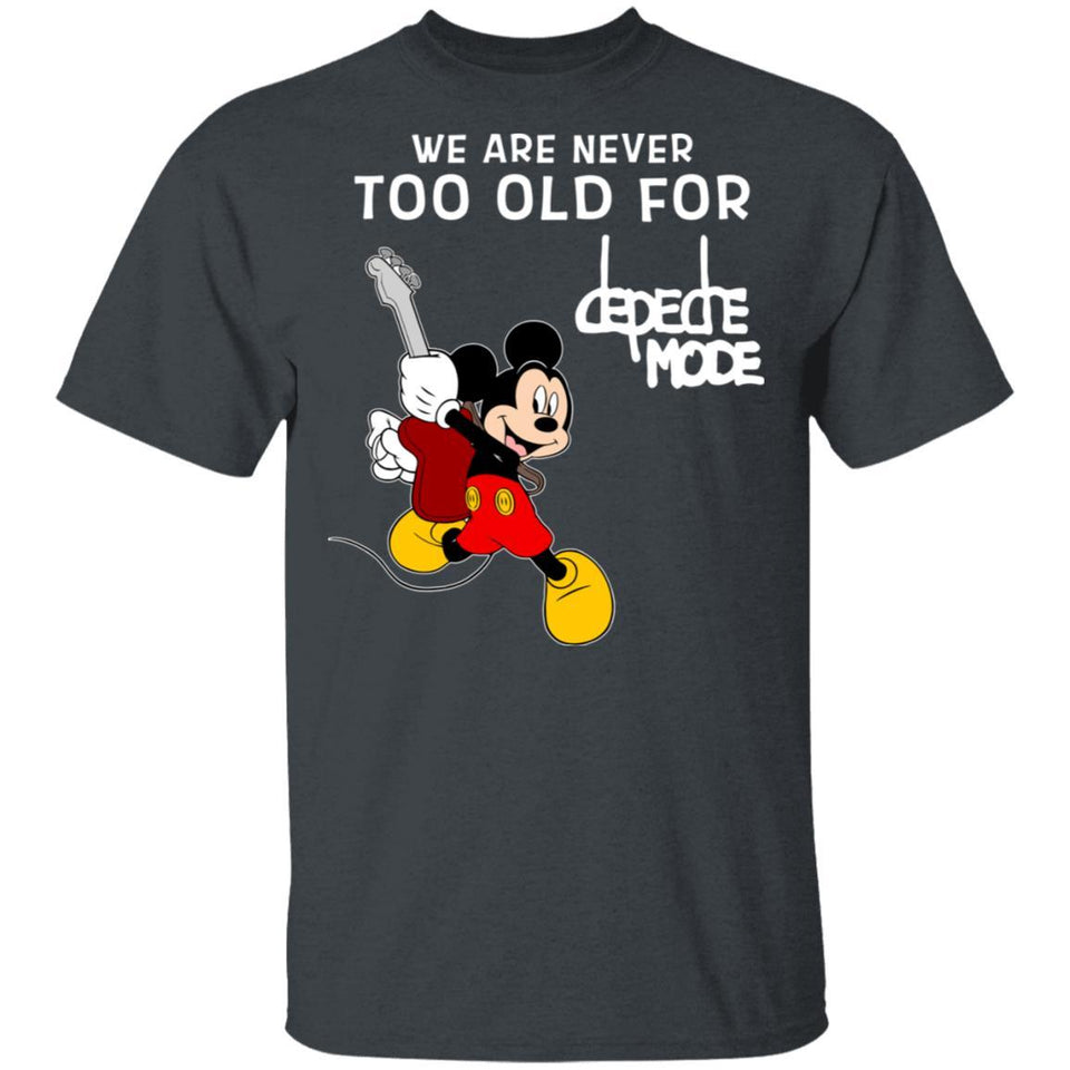 We Are Never Too Old For Depeche Mode T-shirt Mickey Rock Tee HA03-Bounce Tee