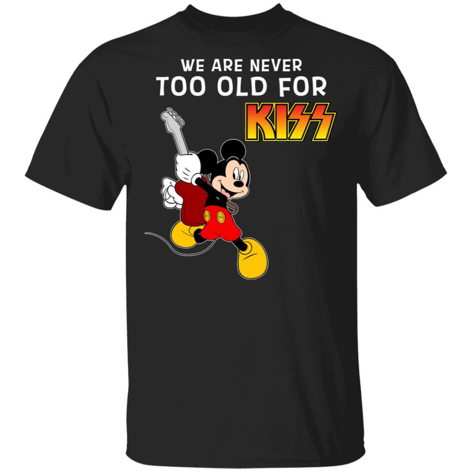We Are Never Too Old For KISS T-shirt Mickey Rock Tee HA03-Bounce Tee