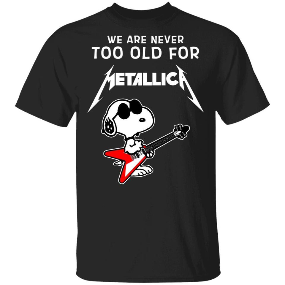 We Are Never Too Old For Metallica T-shirt Snoopy Rock Tee HA03-Bounce Tee