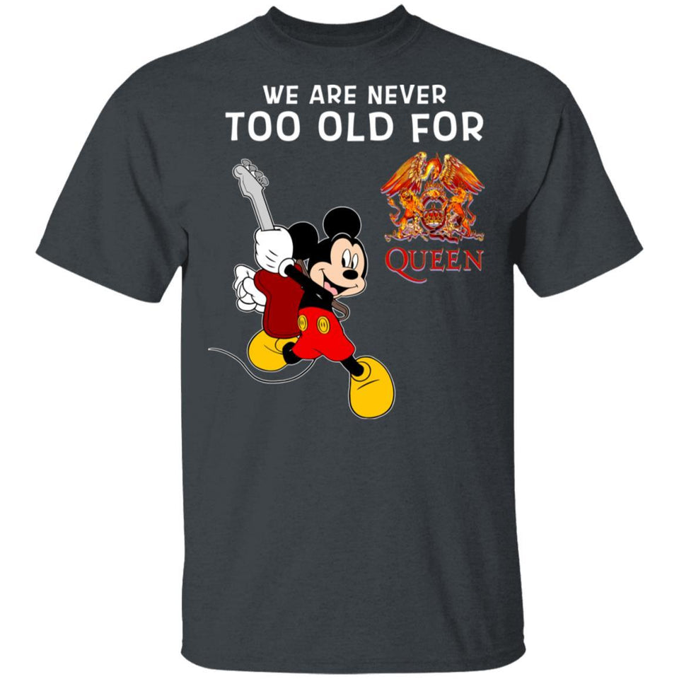We Are Never Too Old For Queen T-shirt Mickey Rock Tee HA03-Bounce Tee