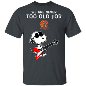We Are Never Too Old For Queen T-shirt Snoopy Rock Tee HA03-Bounce Tee