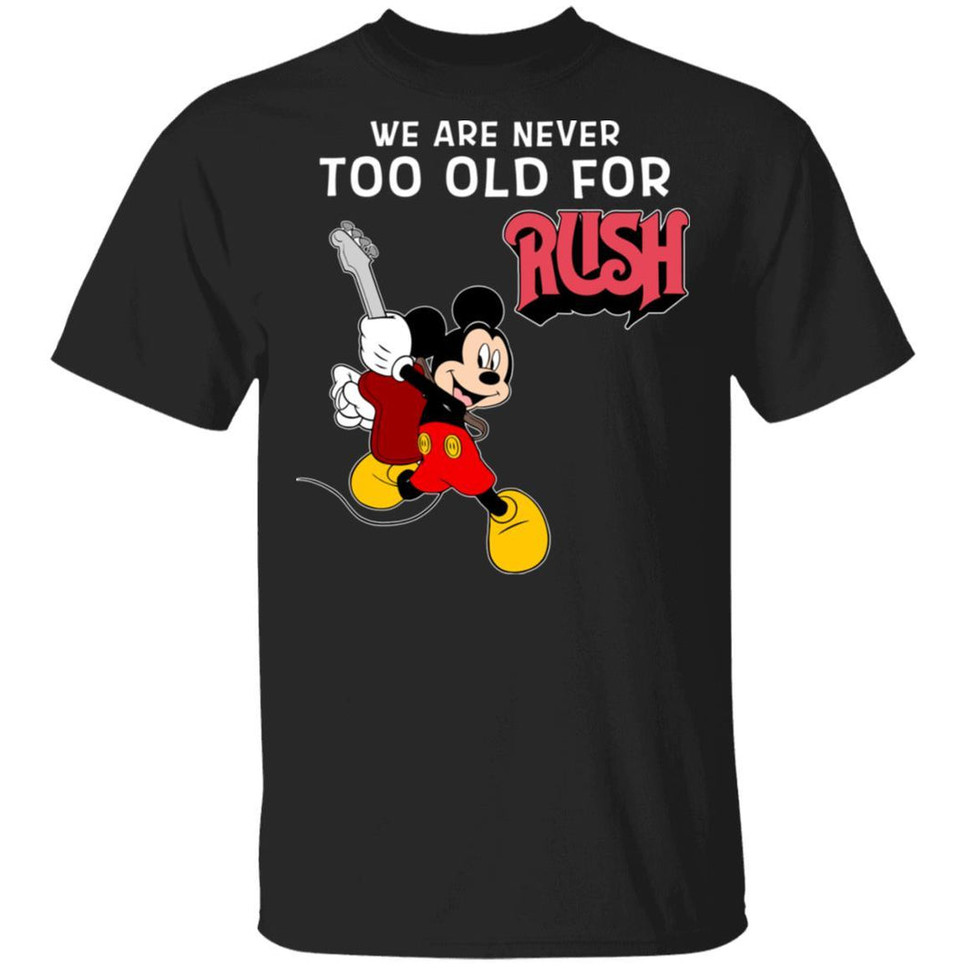 We Are Never Too Old For Rush T-shirt Mickey Rock Tee HA03-Bounce Tee