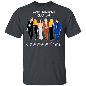 We Were On A Quarantine FRIENDS T-shirt MT04-Bounce Tee