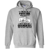 What Is Papatude Mess With My Grandkids You'll Find Out Hoodie Cool Gift For Grandpa HA08-Bounce Tee