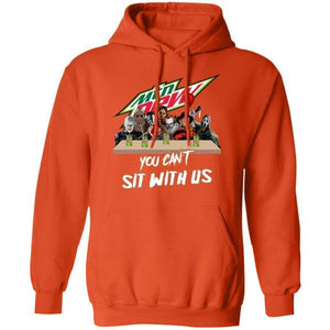 You Can't Sit With Us Horror Movies Characters Mountain Dew Hoodie TT09-Bounce Tee