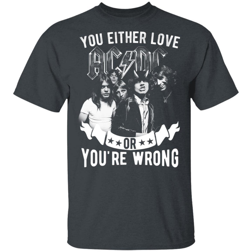You Either Love ACDC Or You're Wrong T-shirt Rock Tee MN02-Bounce Tee