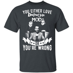You Either Love Depeche Mode Or You're Wrong T-shirt Rock Tee MN02-Bounce Tee