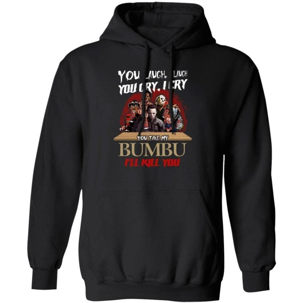 You Laugh I Laugh You Cry I Cry Horror Characters Dink Bumbu Rum Hoodie TT09-Bounce Tee