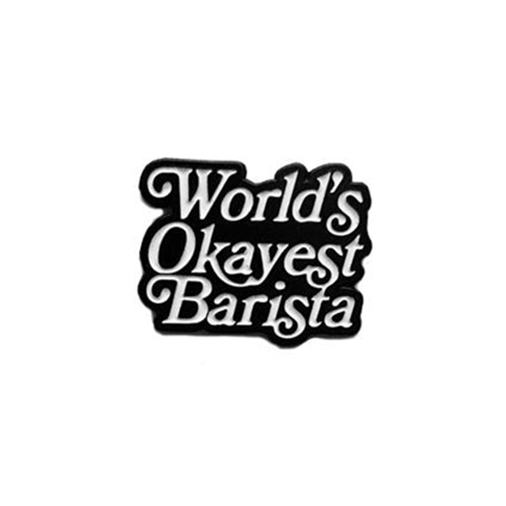 Okayest Barista Pin - Dept of Brewology - Espresso Gear
