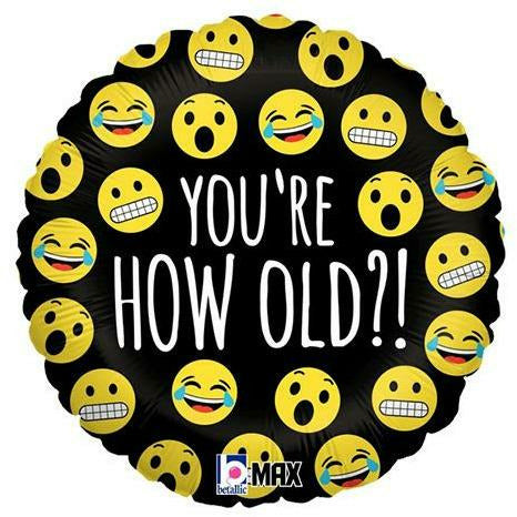 "482 Emoji You're How Old 18"" Mylar Balloon"
