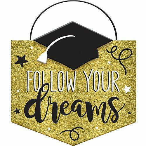 Follow Your Dreams Graduation Sign