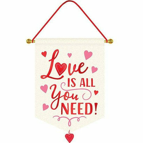 Love is All You Need Fabric Sign
