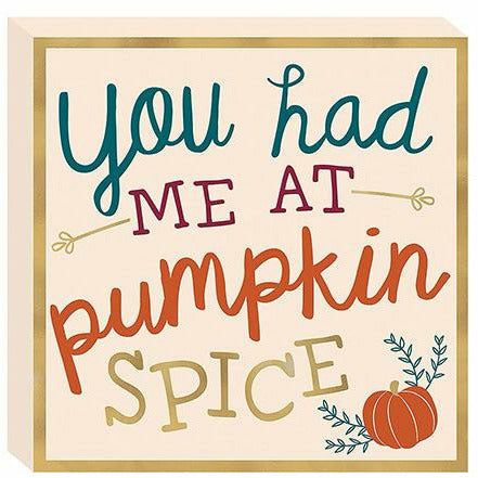 You Had Me at Pumpkin Spice Sign
