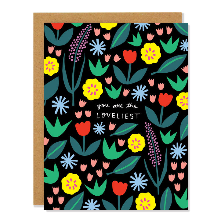 You Are The Loveliest Flowers Greeting Card
