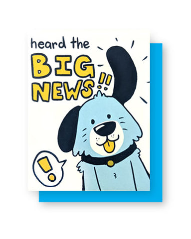Heard The Big News Greeting Card
