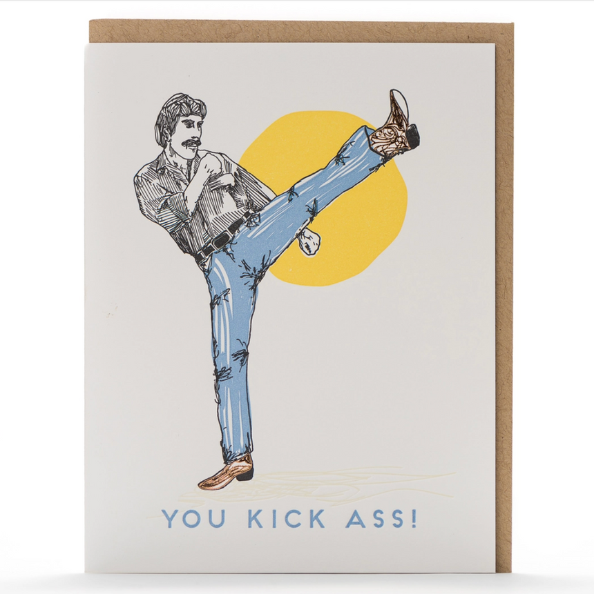 You Kick Ass Greeting Card