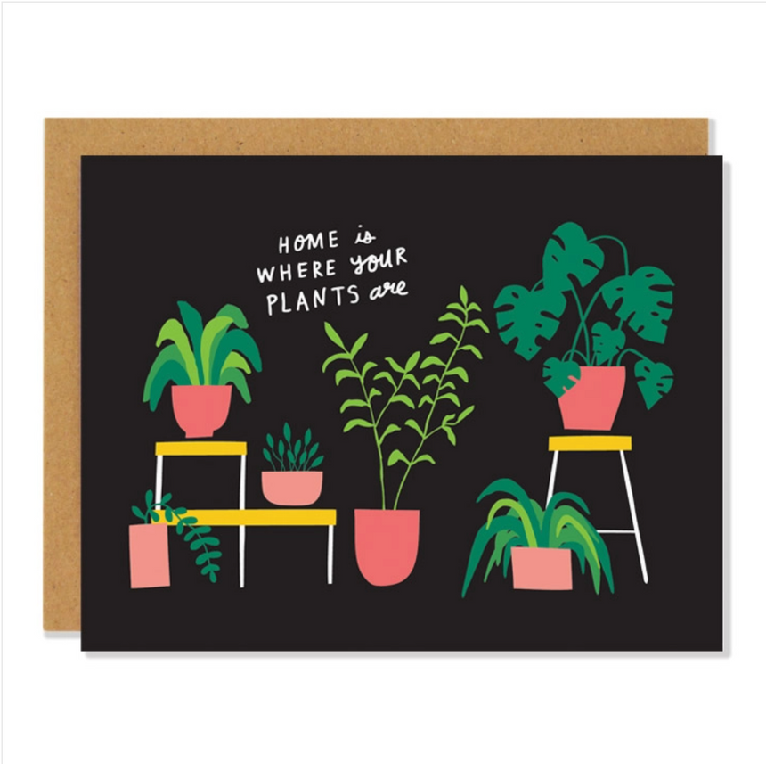 Home Is Where Your Plants Are Greeting Card
