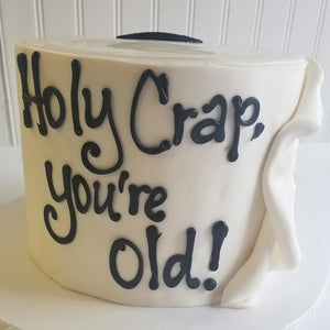 Holy Crap You're Old Cake