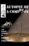 Autopsy of a Comedian by Emilie Collyer