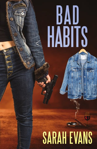 Bad Habits by Sarah Evans…second in the Eve Rock comic crime series