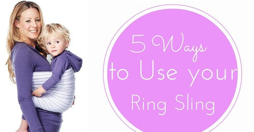 Learn 5 Ways to Use your Ring Sling