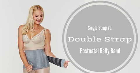 Double Strap vs. Single Strap Postnatal Belly Band