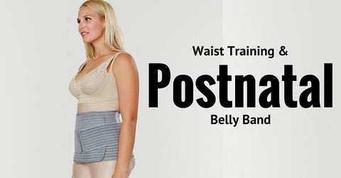 Waist Training vs. Postnatal Belly Band